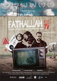 Fathallah TV, 10 years and a revolution later poster